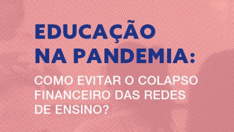 educação na pandemia: como evitar o colapso financeiro das redes de ensino?