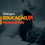 diálogos_educação_já_municípios