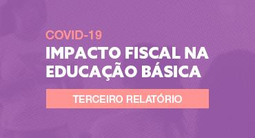 impacto fiscal na educação básica, terceiro relatório