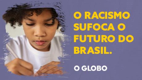 o racismo sufoca o futuro do brasil