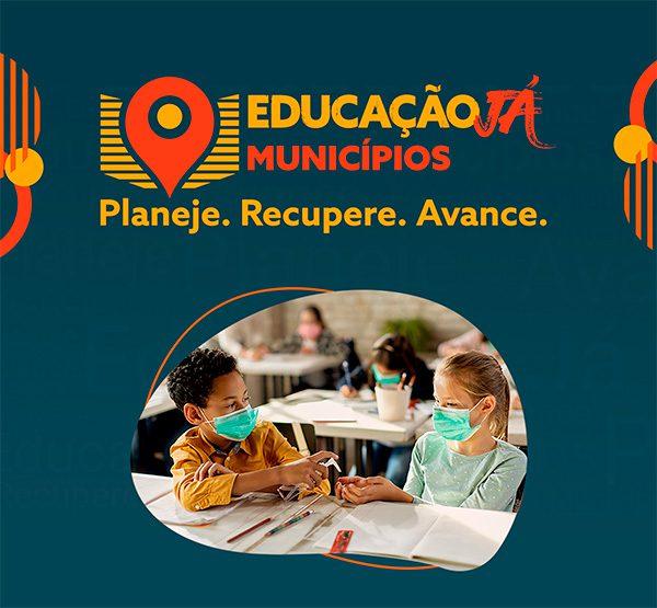 Educação Já Municípios: Planeje, Recupere, Avance.