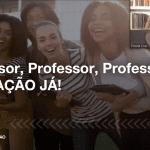 Print de videoconferência, na tela: Professor, professor, professor! Educação Já! Com miniatura da tela de Priscila Cruz no canto superior direito.