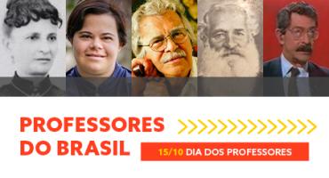 Imagens de Nísia Floresta, Débora Seabra, Darcy Ribeiro, Ernesto Carneiro Ribeiro e José Mário Pires Azanha. Professores do Brasil. 15/10 Dia dos Professores.